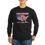 Dick Cheney for President Long Sleeve Dark T-Shirt