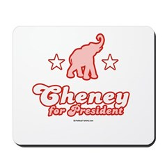 Cheney for President Mousepad