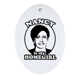 Nancy is my homegirl Oval Ornament