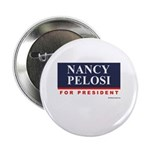 Nancy Pelosi for President Button