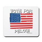 Vote for Pelosi Mousepad