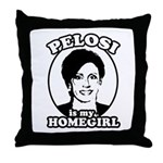Pelosi is my homegirl Throw Pillow