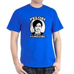 Pelosi is my homegirl Dark T-Shirt