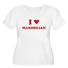 I LOVE MAXIMILIAN T-Shirt
