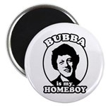 Bubba is my homeboy Magnet