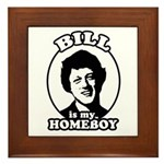 Bill is my homeboy Framed Tile