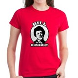 Bill is my homeboy Tee