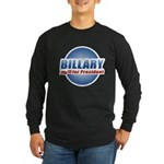 Billary for President Long Sleeve Dark T-Shirt