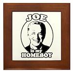 Joe is my homeboy Framed Tile