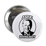 Joe is my homeboy 2.25