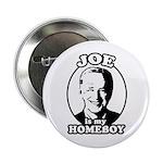 Joe is my homeboy Button