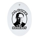 Al Gore is my homeboy Oval Ornament