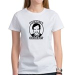 Dennis Kucinich is my homeboy Women's T-Shirt