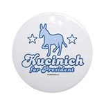 Dennis Kucinich for President Ornament (Round)