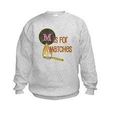 M is for Matches Sweatshirt