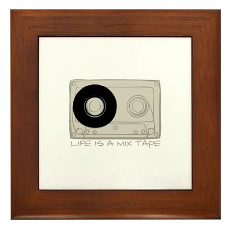 Life is a mix tape Framed Tile