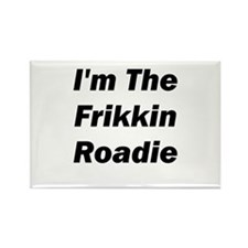 I'm The Frikkin Roadie Rectangle Magnet