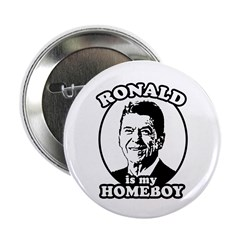 "Ronald Reagan is my homeboy 2.25"" Button (100 pack"