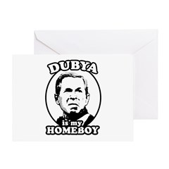Dubya is my homeboy Greeting Card