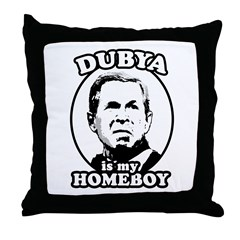 Dubya is my homeboy Throw Pillow