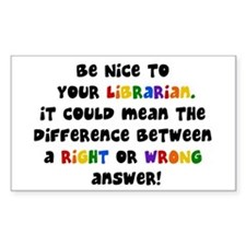 Be Nice to Your Librarian Rectangle Decal