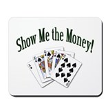 Show Me the Money Poker Mousepad