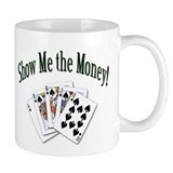 Show Me the Money Poker Mug