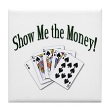 Show Me the Money Poker Tile Coaster