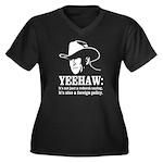 yeehaw Women's Plus Size V-Neck Dark T-Shirt