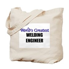 Worlds Greatest WELDING ENGINEER Tote Bag