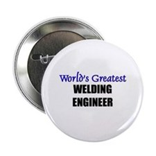 Worlds Greatest WELDING ENGINEER Button