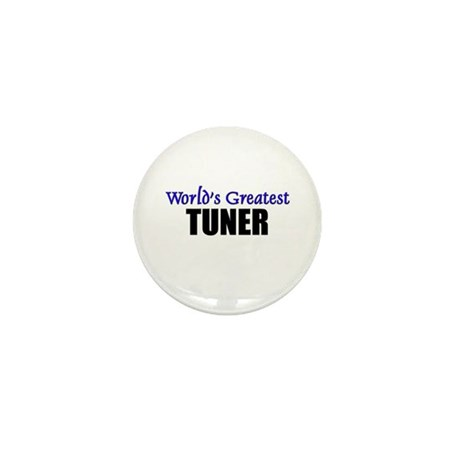 Worlds Greatest TUNER Mini Button
