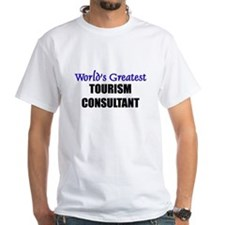 Worlds Greatest TOURISM CONSULTANT Shirt