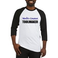 Worlds Greatest TOOLMAKER Baseball Jersey