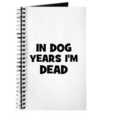 In dog years I'm dead Journal