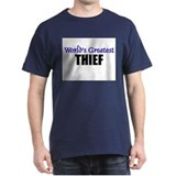 Worlds Greatest THIEF T-Shirt