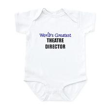 Worlds Greatest THEATRE DIRECTOR Infant Bodysuit
