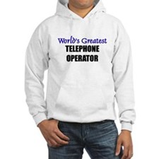 Worlds Greatest TELEPHONE OPERATOR Hoodie