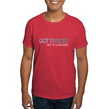 GOT THYROID? T-Shirt