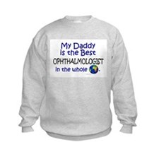 Best Ophthalmologist In The World (Daddy) Sweatshirt