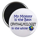 "Best Ophthalmologist In The World (Mommy) 2.25"" Ma"