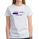 CURIOSITY LOADING... Women's T-Shirt