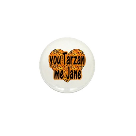 You Tarzan Me Jane Mini Button (10 pack)