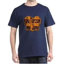 You Tarzan Me Jane T-Shirt