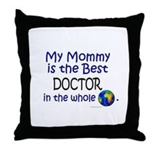 Best Doctor In The World (Mommy) Throw Pillow