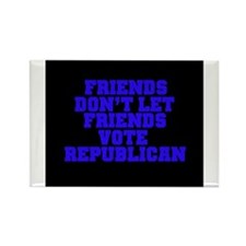 Friends Don't Let Friends Vot Rectangle Magnet