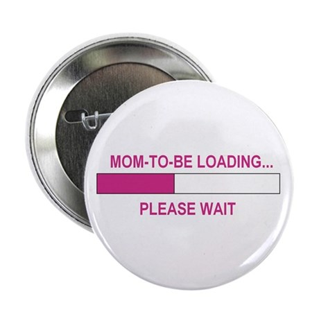 MOM-TO-BE LOADING Button
