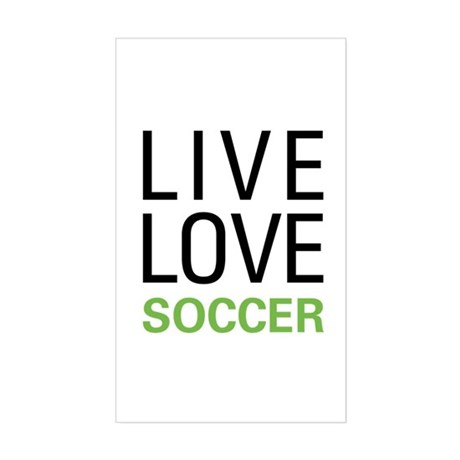 Live Love Soccer Rectangle Sticker