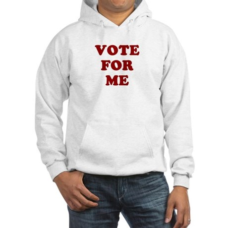 Vote For Me Hooded Sweatshirt