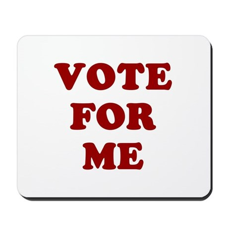 Vote For Me Mousepad